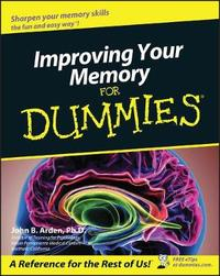 Improving Your Memory For Dummies by John B Arden