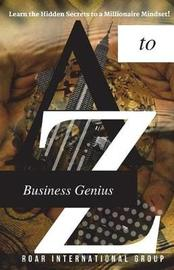 A to Z Business Genius by R O a R International Group
