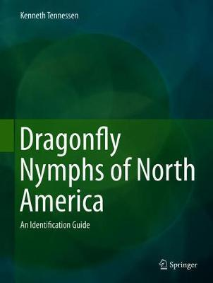 Dragonfly Nymphs of North America by Kenneth Tennessen image