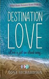 Destination Love by Toya Richardson