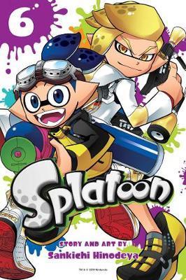 Splatoon, Vol. 6 by Sankichi Hinodeya