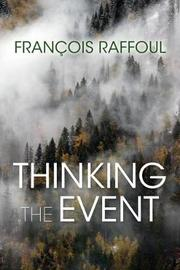 Thinking the Event by Francois Raffoul