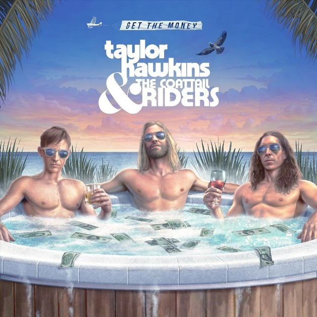Get the Money by Taylor Hawkins & the Coattail Riders