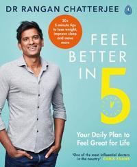 Feel Better In 5 by Rangan Chatterjee image