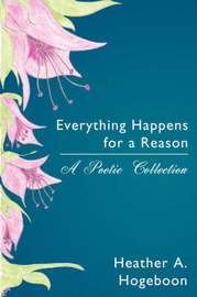 Everything Happens for a Reason by Heather, A. Hogeboon image