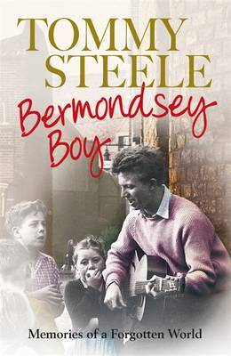 Bermondsey Boy: Memories of a Forgotten World by Tommy Steele image
