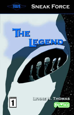Sneak Force: Mission 1 the Legend by Lynne N. Thomas image