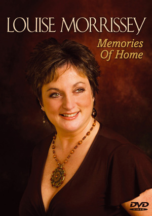 Louise Morrissey - Memories Of Home on DVD