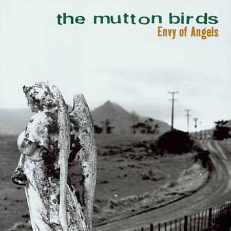 Envy Of Angels by Mutton Birds