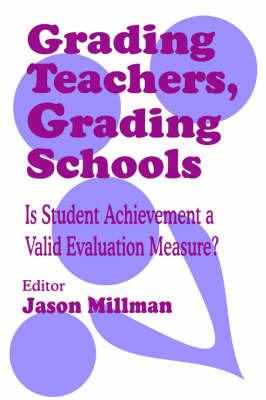 Grading Teachers, Grading Schools