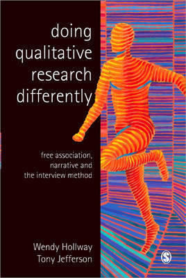 Doing Qualitative Research Differently: Free Association, Narrative and the Interview Method by Wendy Hollway