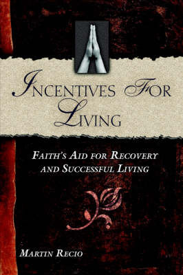 Incentives for Living by Martin Recio