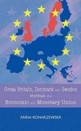 Great Britain, Denmark and Sweden Versus the Economic and Monetary Union by Anna Konarzewska image