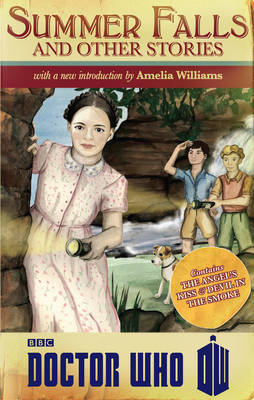 Doctor Who: Summer Falls and Other Stories by Amelia Williams