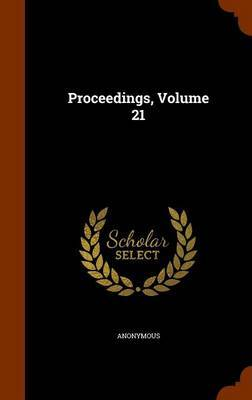 Proceedings, Volume 21 by * Anonymous image