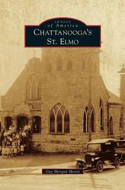Chattanooga's St. Elmo by Gay Morgan Moore