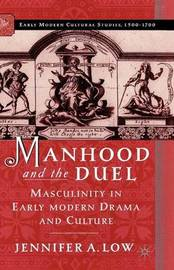 Manhood and the Duel by J. Low