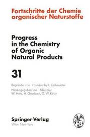 Fortschritte der Chemie Organischer Naturstoffe / Progress in the Chemistry of Organic Natural Products: 31 by N H Andersen