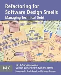 Refactoring for Software Design Smells by Girish Suryanarayana