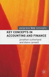 Key Concepts in Accounting and Finance by Jonathan Sutherland
