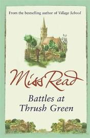 Battles at Thrush Green by Miss Read image