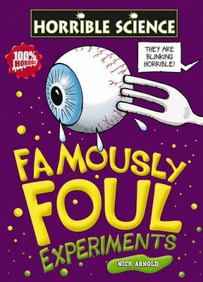Famously Foul Experiments by Nick Arnold