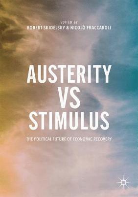 Austerity vs Stimulus by Robert Skidelsky