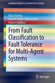 From Fault Classification to Fault Tolerance for Multi-Agent Systems by Katia Potiron