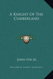 A Knight of the Cumberland by John Fox