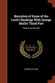 Narrative of Some of the Lord's Dealings with George Muller Third Part by George M?�ller