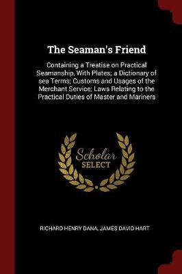 The Seaman's Friend by Richard Henry Dana