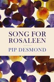Song for Rosaleen by Pip Desmond