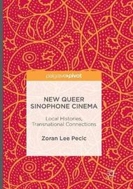 New Queer Sinophone Cinema by Zoran Lee Pecic