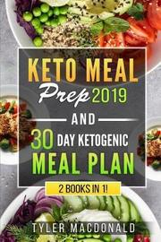 Keto Meal Prep 2019 and 30 Day Ketogenic Meal Plan by Tyler MacDonald