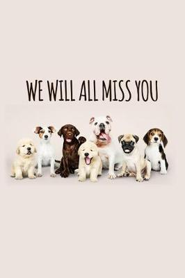 We will all miss you by Workparadise Press