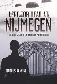 Left for Dead at Nijmegen by Marcus a Nannini