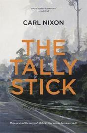 The Tally Stick by Carl Nixon