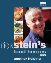 Rick Stein's Food Heroes: Another Helping by Rick Stein image