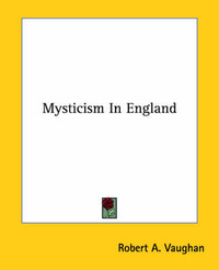 Mysticism in England by Robert A. Vaughan image