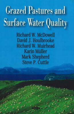 Grazed Pastures & Surface Water Quality by Richard W. McDowell