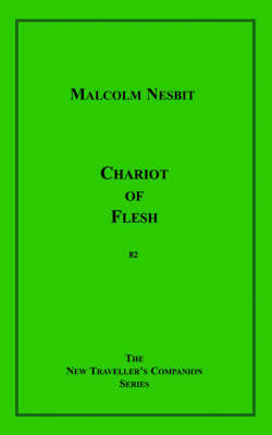 Chariot of Flesh by Malcolm Nesbit