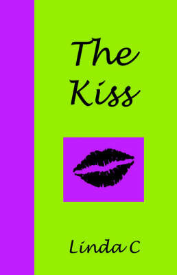 The Kiss by Linda C