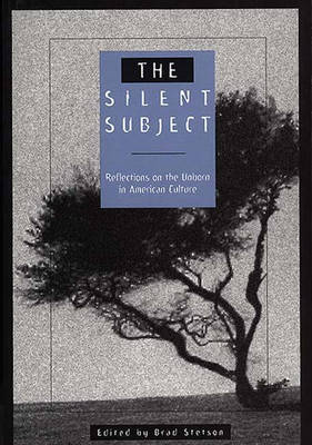 The Silent Subject by Brad Stetson