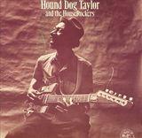 Hound Dog Taylor and the House Rockers (LP) by Hound Dog Taylor and the House Rockers