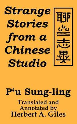 Strange Stories from A Chinese Studio by P'u Sung-ling