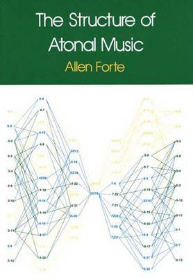 The Structure of Atonal Music by Allen Forte