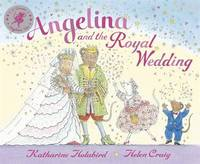 Angelina and the Royal Wedding by Katharine Holabird