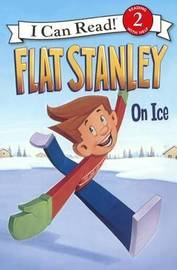 Flat Stanley on Ice by Lori Haskins Houran