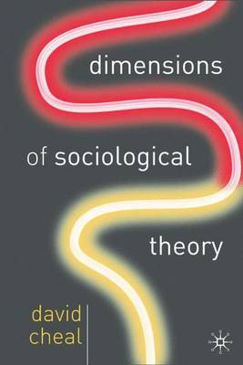 Dimensions of Sociological Theory by David J. Cheal