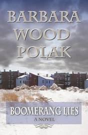 Boomerang Lies by Barbara Wood Polak